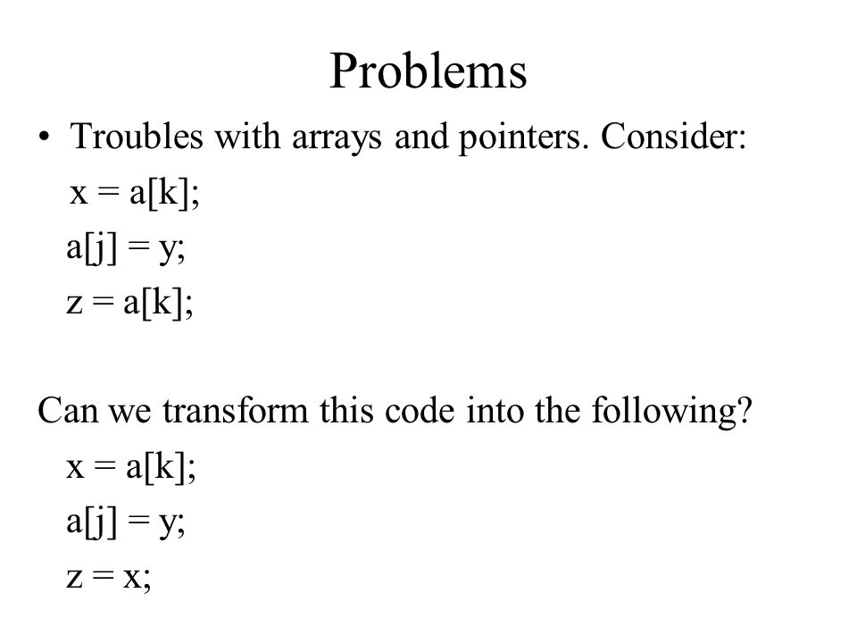Problems Troubles with arrays and pointers. Consider: x = a[k];